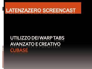 Cubase – Warp Tabs :: utilizzo avanzato e creativo