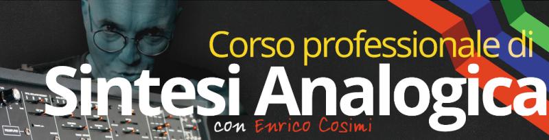 Corso di Sintesi Analogica con Enrico Cosimi