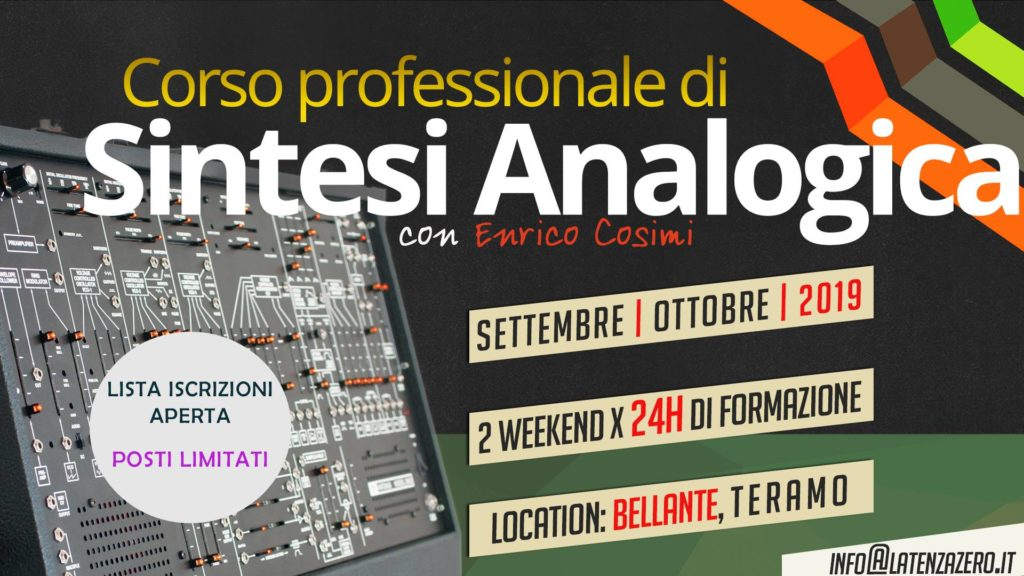 Corso di Sintesi Analogica con Enrico Cosimi (autunno 2019)